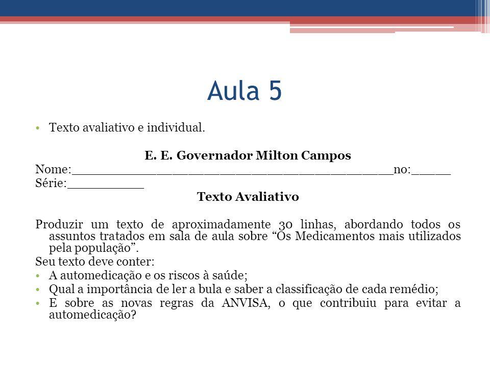 Aula 5 Texto avaliativo e individual. E. E. Governador Milton Campos Nome:_________________________________________no:_____ Série:__________ Texto Ava