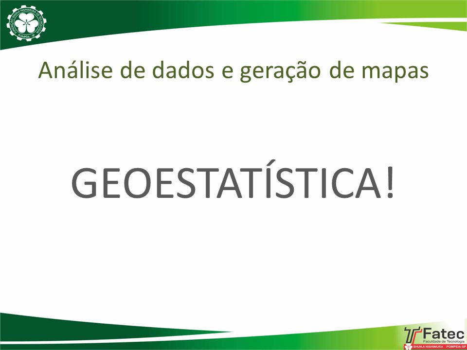 GEOESTATÍSTICA! Análise de dados e geração de mapas