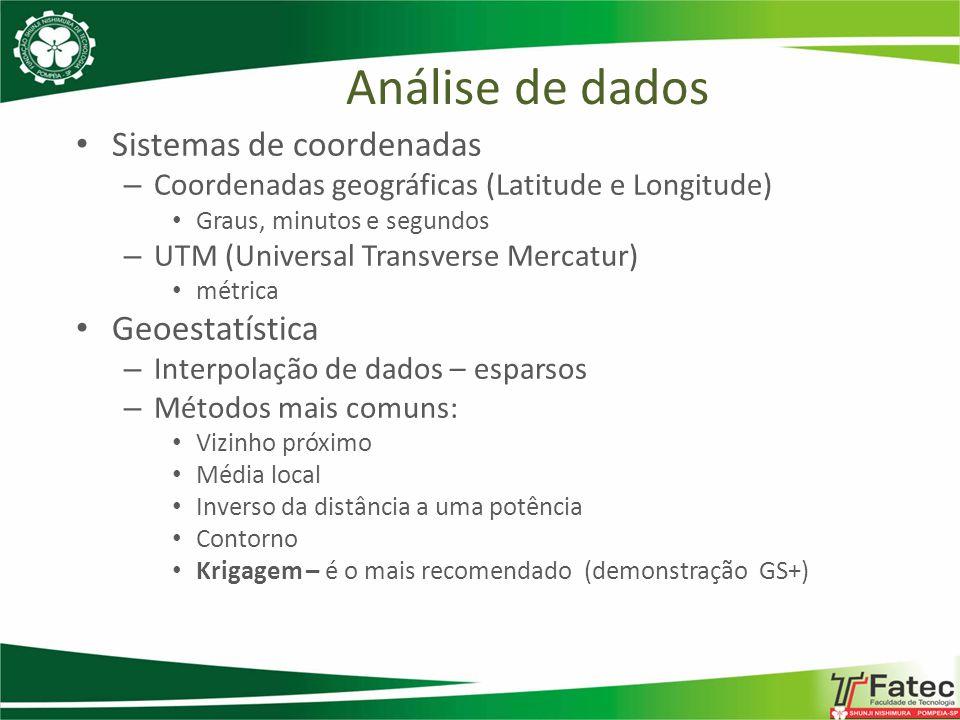 Sistemas de coordenadas – Coordenadas geográficas (Latitude e Longitude) Graus, minutos e segundos – UTM (Universal Transverse Mercatur) métrica Geoes