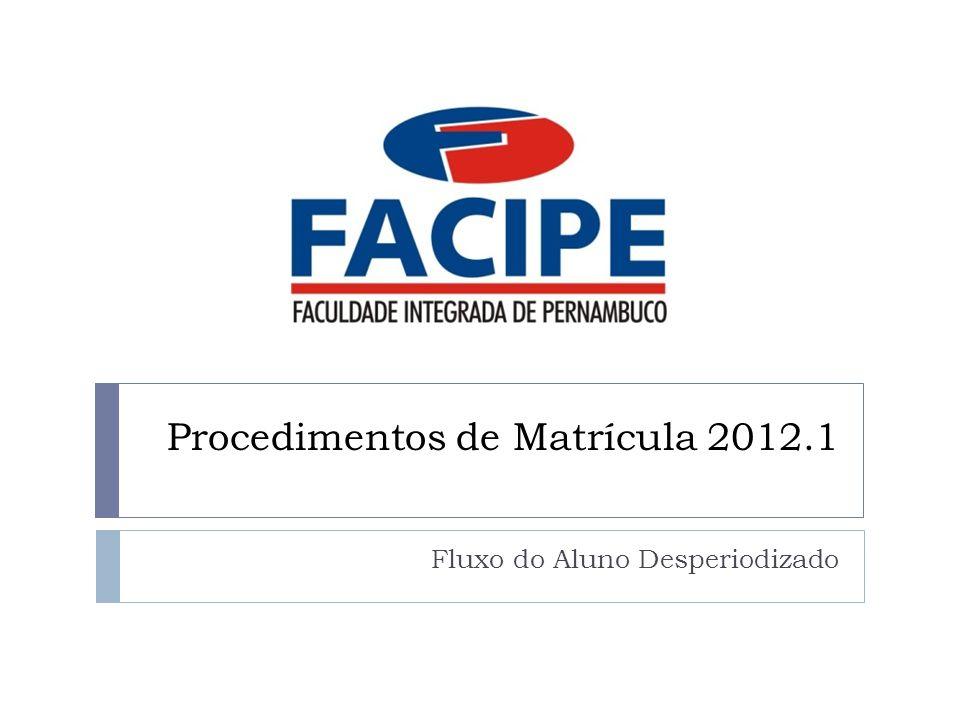 Procedimentos de Matrícula 2012.1 Fluxo do Aluno Desperiodizado