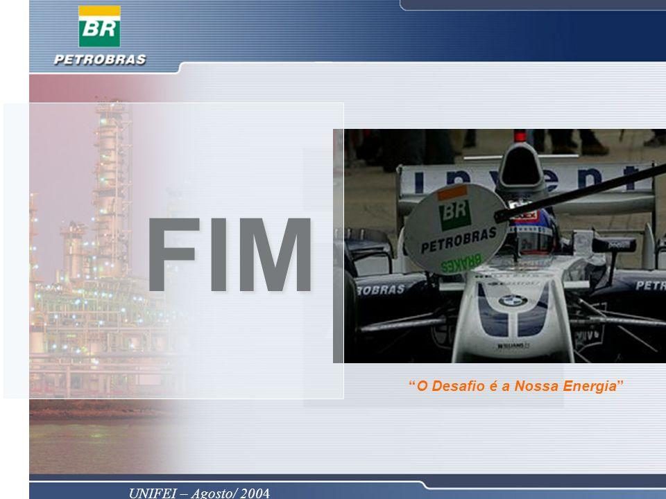 UNIFEI – Agosto/ 2004 FIM O Desafio é a Nossa Energia