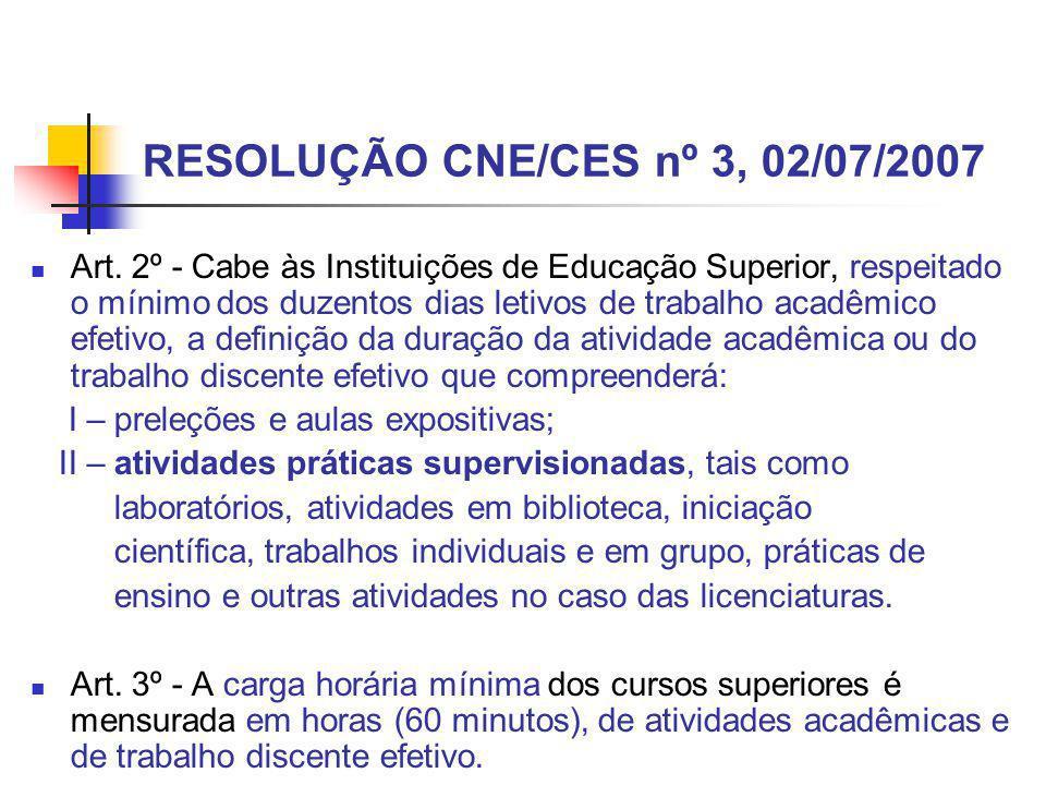 RESOLUÇÃO CNE/CES nº 3, 02/07/2007 Art.
