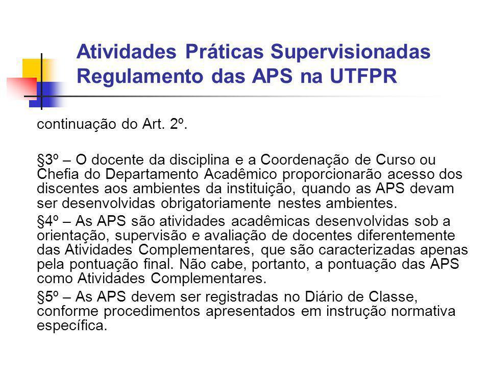 Atividades Práticas Supervisionadas Regulamento das APS na UTFPR continuação do Art.