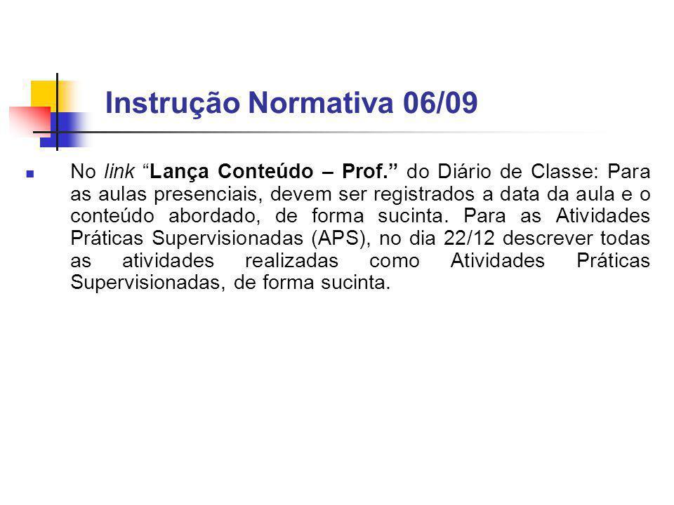 Instrução Normativa 06/09 No link Lança Conteúdo – Prof.