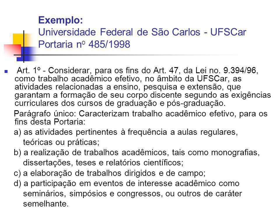 Exemplo: Universidade Federal de São Carlos - UFSCar Portaria n o 485/1998 Art.