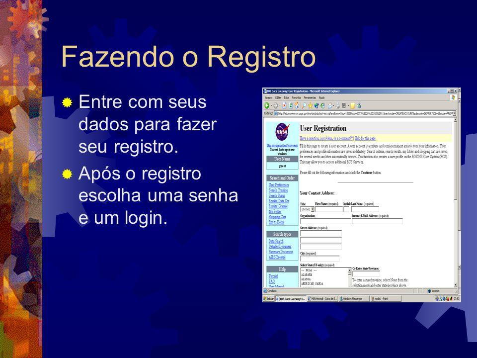 Fazendo o Registro Entre com seus dados para fazer seu registro. Após o registro escolha uma senha e um login.