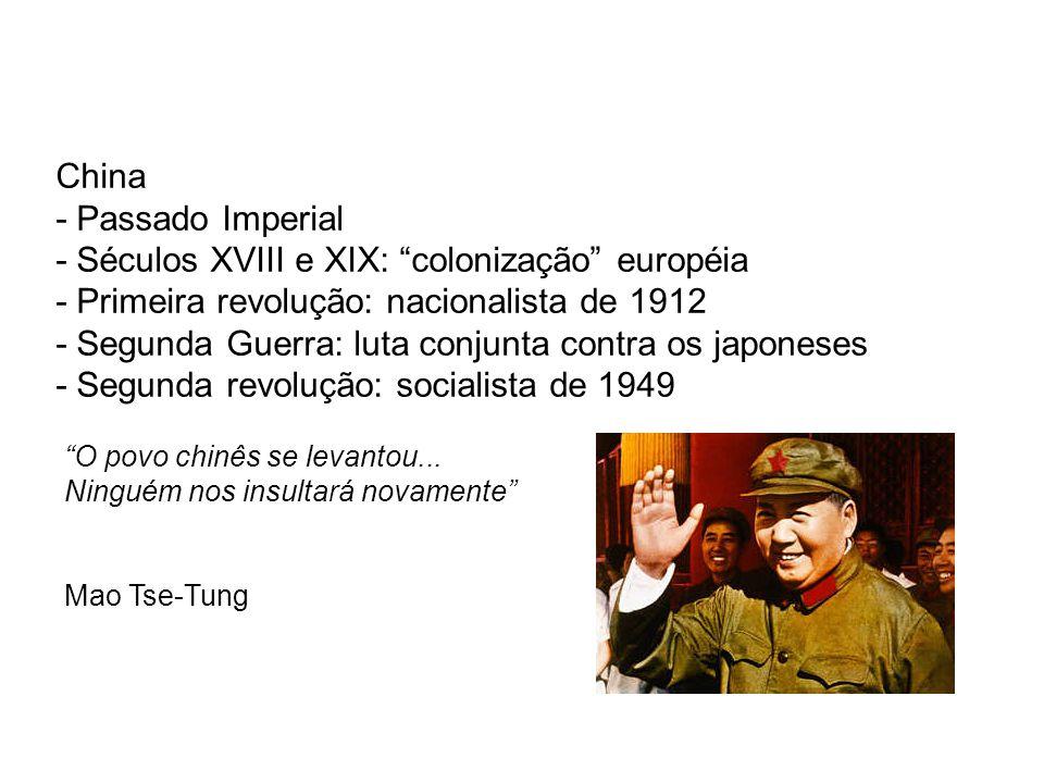 China - Passado Imperial - Séculos XVIII e XIX: colonização européia - Primeira revolução: nacionalista de 1912 - Segunda Guerra: luta conjunta contra