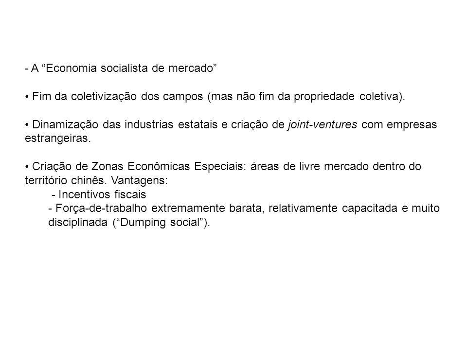 - A Economia socialista de mercado Fim da coletivização dos campos (mas não fim da propriedade coletiva).