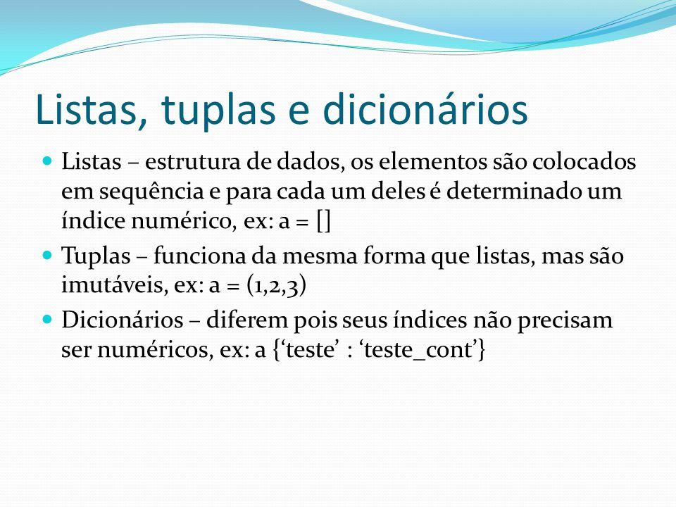 Listas, tuplas e dicionários Listas – estrutura de dados, os elementos são colocados em sequência e para cada um deles é determinado um índice numéric