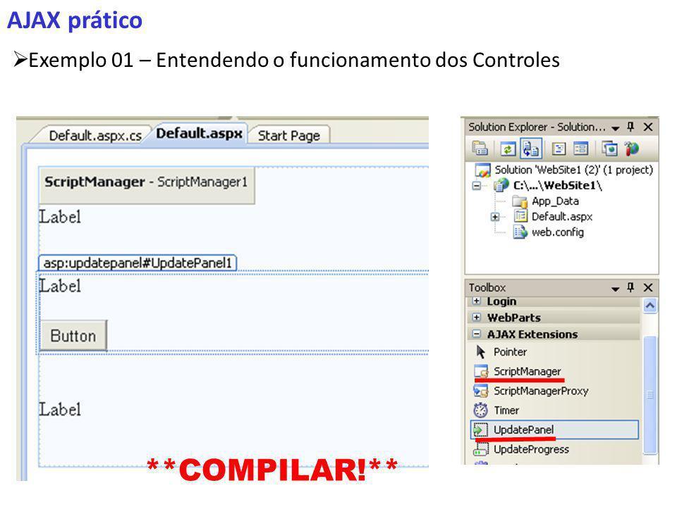 AJAX prático Exemplo 01 – Entendendo o funcionamento dos Controles **COMPILAR!**