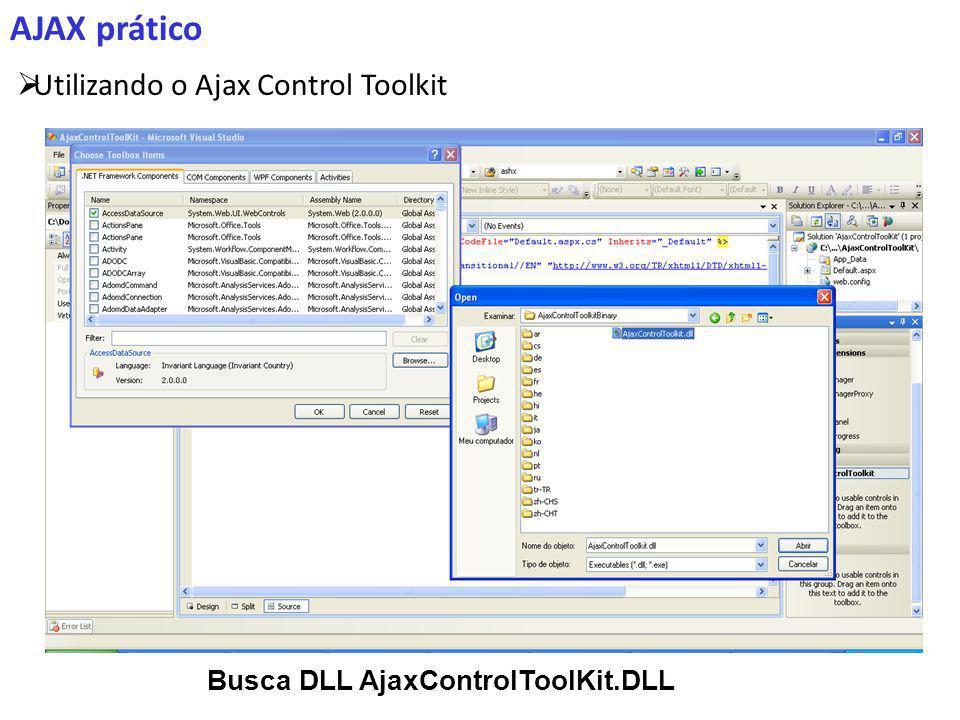 AJAX prático Utilizando o Ajax Control Toolkit Busca DLL AjaxControlToolKit.DLL