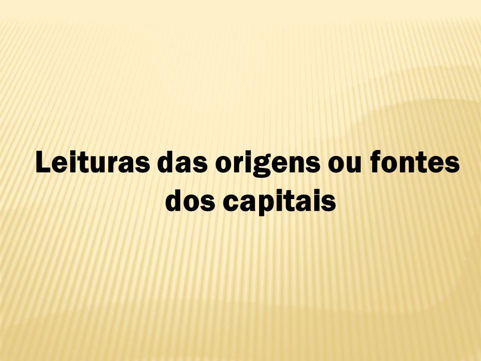 Leituras das origens ou fontes dos capitais