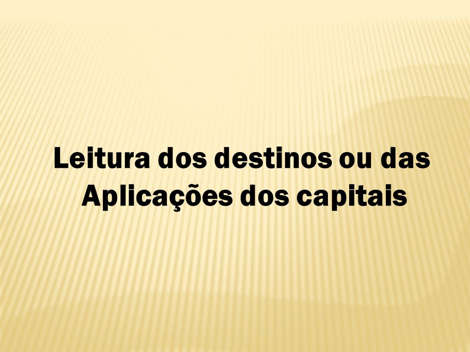 Leitura dos destinos ou das Aplicações dos capitais