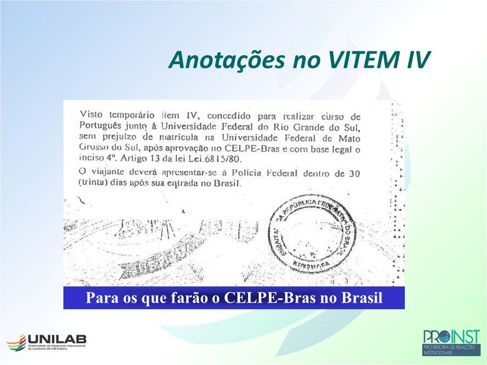 Divisão de Temas Educacionais do Ministério das Relações Exteriores DCE Dígito 5 no carimbo da DPF indica que o viajante entrou no Brasil por terra Prorrogação de Permanência