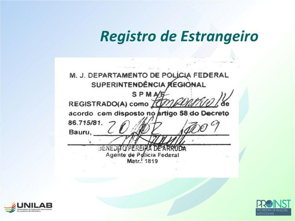 Divisão de Temas Educacionais do Ministério das Relações Exteriores DCE O número do Registro Nacional do Estrangeiro (RNE) não muda, semelhante ao RG do brasileiro.