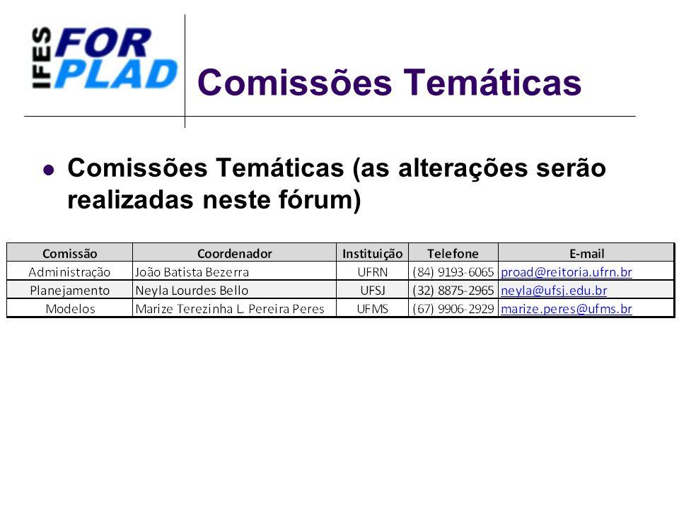 Comissões Temáticas Comissões Temáticas (as alterações serão realizadas neste fórum)