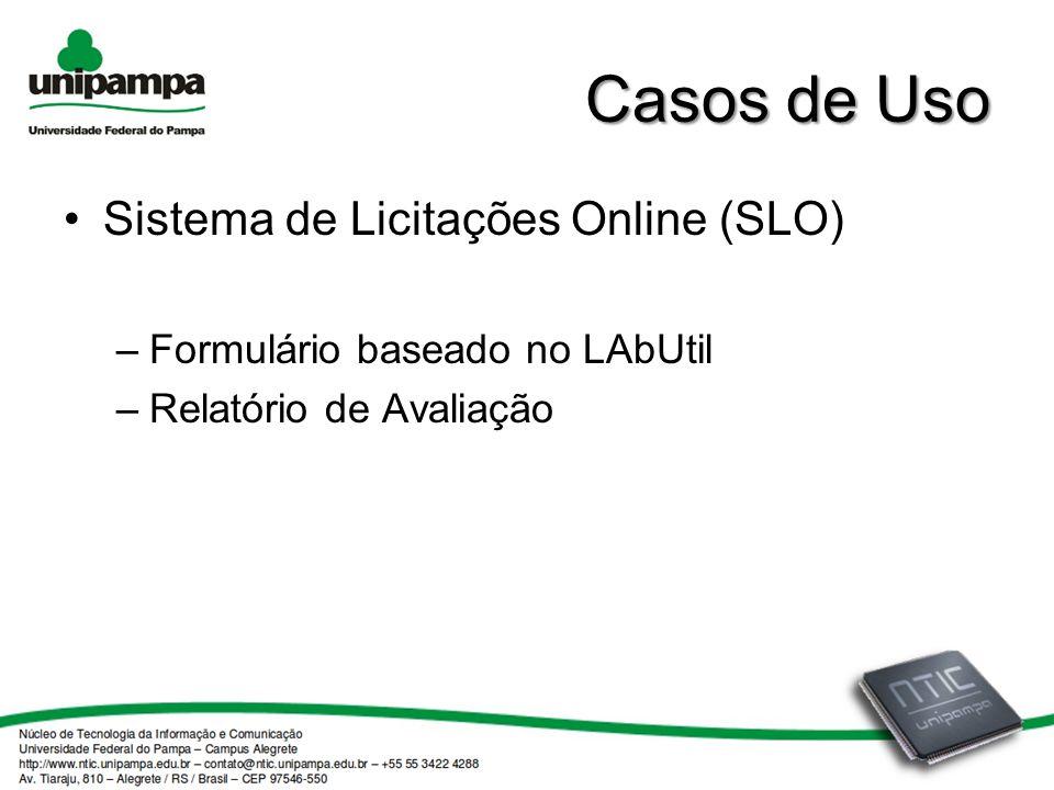 Casos de Uso Sistema de Licitações Online (SLO) –Formulário baseado no LAbUtil –Relatório de Avaliação