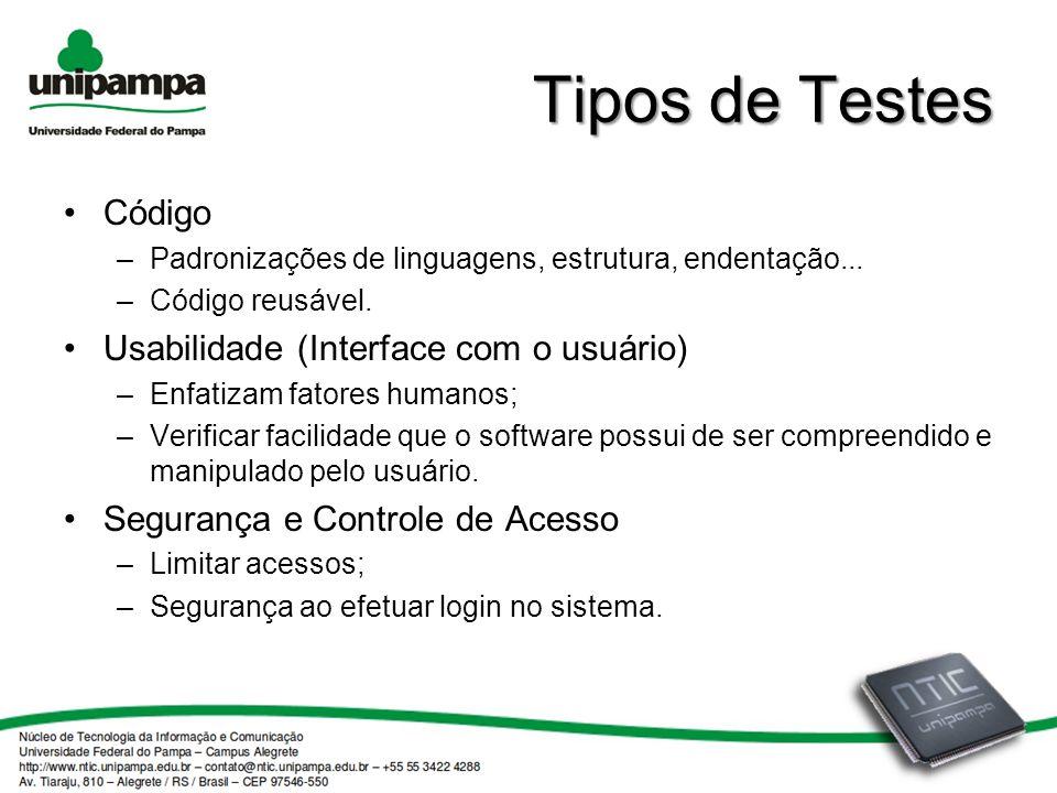 Tipos de Testes Código –Padronizações de linguagens, estrutura, endentação...