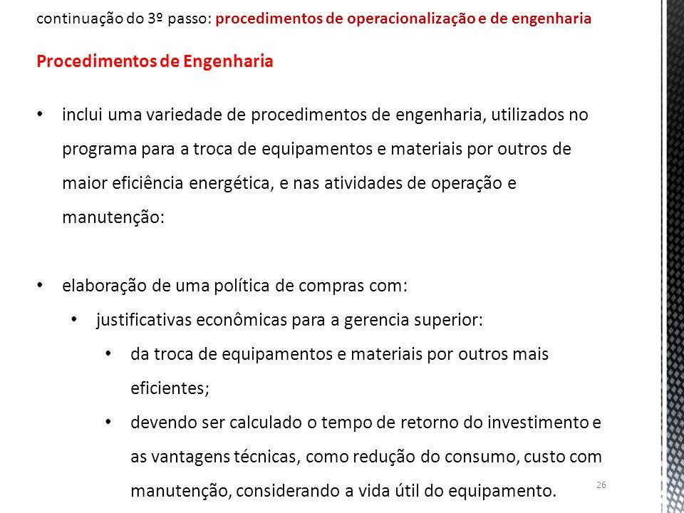 26 continuação do 3º passo: procedimentos de operacionalização e de engenharia Procedimentos de Engenharia inclui uma variedade de procedimentos de en