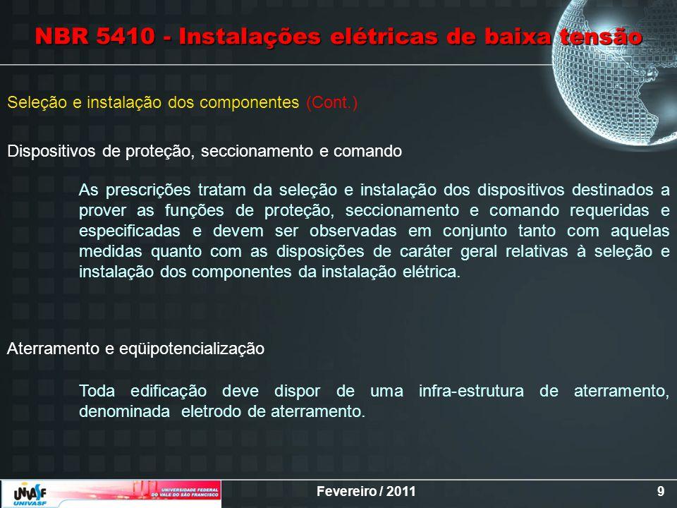 Fevereiro / 201110 As prescrições aqui tratam especificamente de circuitos que alimentam motores em aplicações industriais e similares normais.