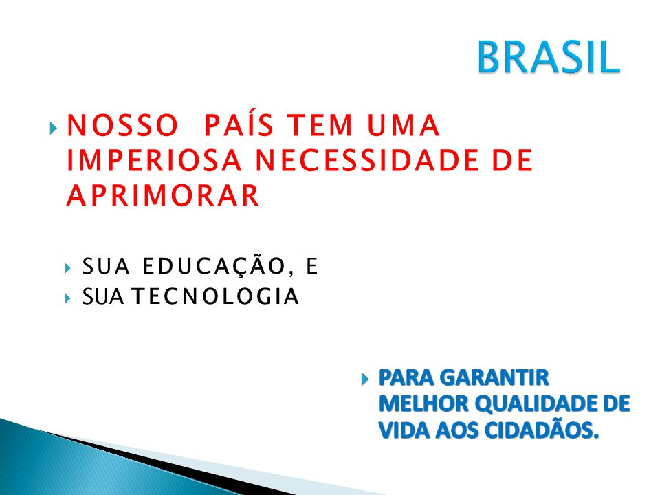 Inovação: Falta de Protagonismo das Empresas Fonte: www.mct.gov.br/indicadores.