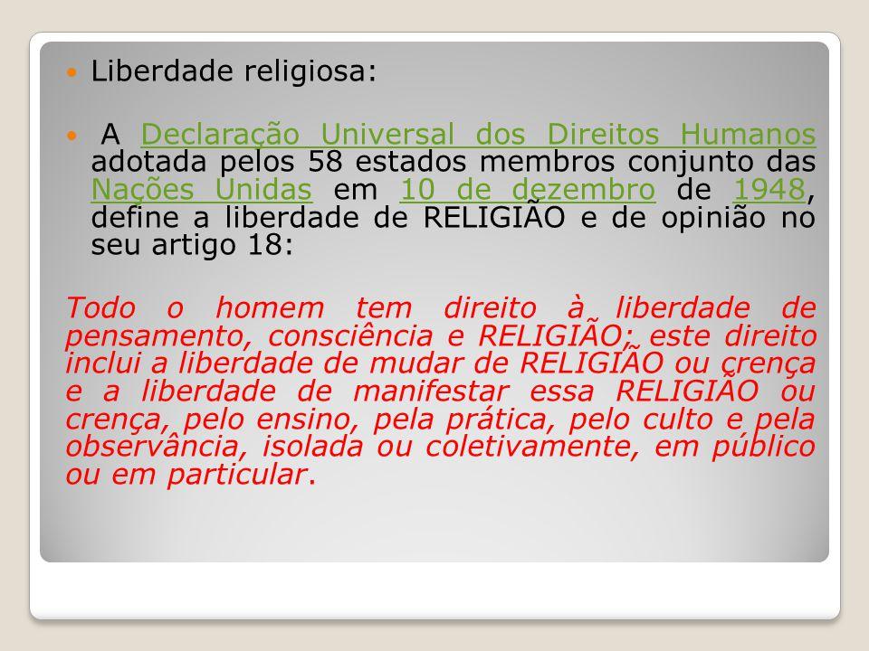 Liberdade religiosa: A Declaração Universal dos Direitos Humanos adotada pelos 58 estados membros conjunto das Nações Unidas em 10 de dezembro de 1948