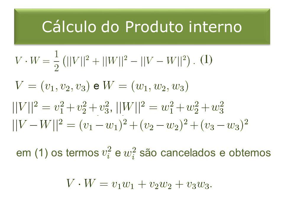 Cálculo do Produto interno em (1) os termos e são cancelados e obtemos
