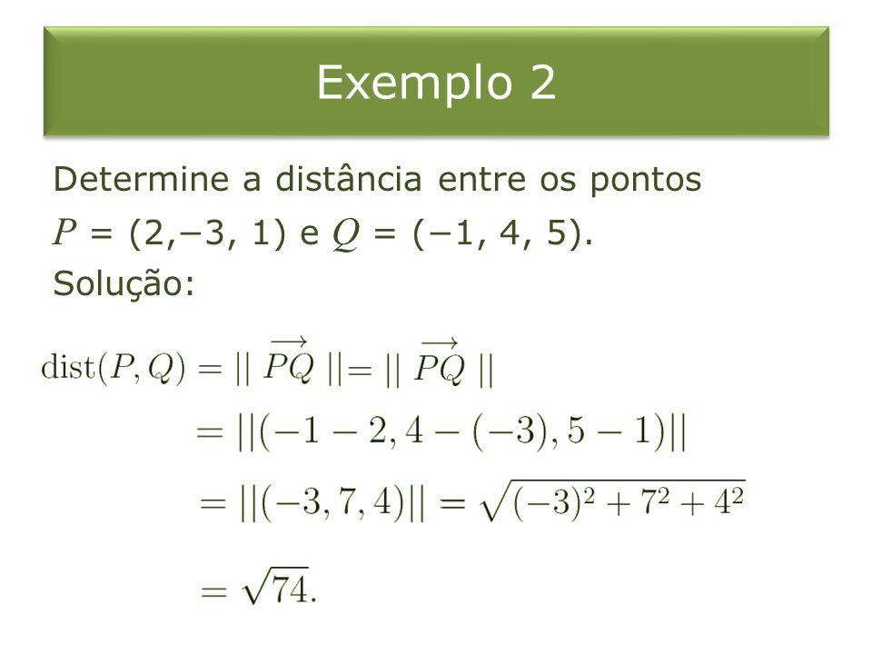 Exemplo Sejam V = (0, 1, 0) e W = (2, 2, 3). Determine o produto escalar de V por W. Solução: