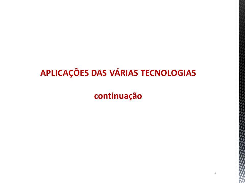 2 APLICAÇÕES DAS VÁRIAS TECNOLOGIAS continuação