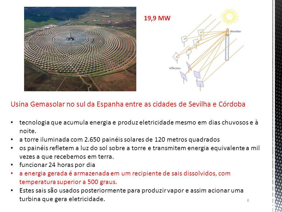 6 Usina Gemasolar no sul da Espanha entre as cidades de Sevilha e Córdoba tecnologia que acumula energia e produz eletricidade mesmo em dias chuvosos e à noite.