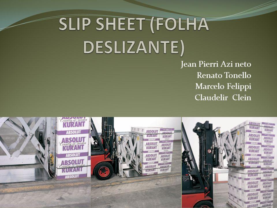 SLIP SHEET Um produto muito difundido nos Estados Unidos vem chamando cada vez mais a atenção de empresas brasileiras.
