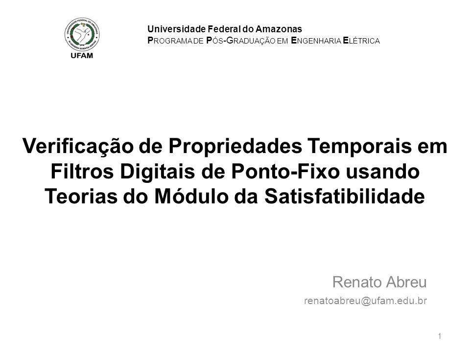 Renato Abreu renatoabreu@ufam.edu.br Universidade Federal do Amazonas P ROGRAMA DE P ÓS -G RADUAÇÃO EM E NGENHARIA E LÉTRICA Verificação de Propriedad