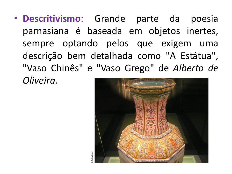 Temática Greco-Romana - A estética é muito valorizada no Parnasianismo, mas mesmo assim, o texto precisa de um conteúdo.