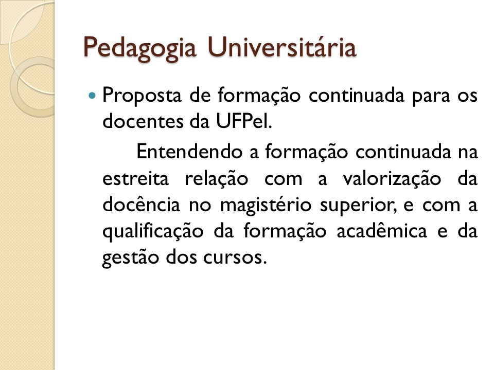 Pedagogia Universitária E-mail: npu.ufpel@gmail.com