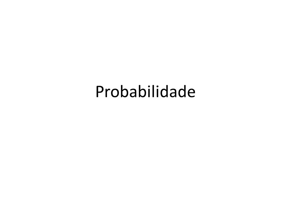 O que é probabilidade .