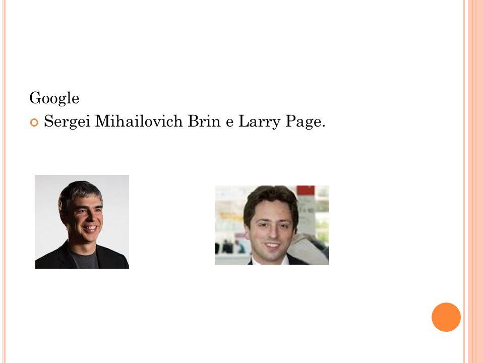 Google Sergei Mihailovich Brin e Larry Page.