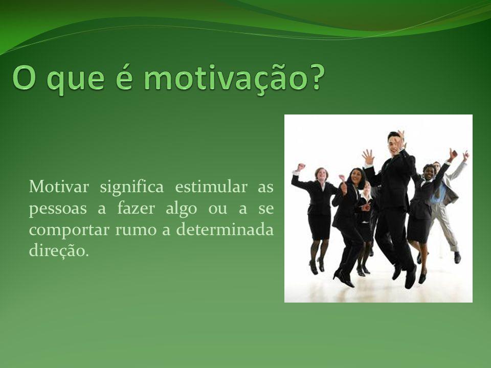 Motivar significa estimular as pessoas a fazer algo ou a se comportar rumo a determinada direção.