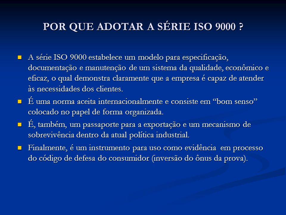 POR QUE ADOTAR A SÉRIE ISO 9000 .