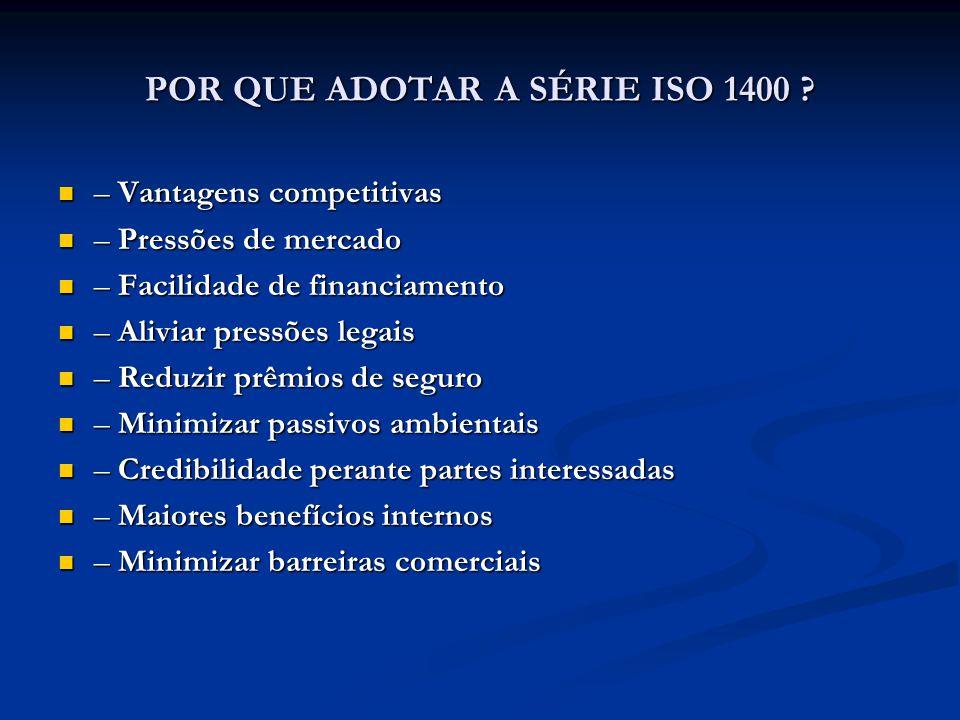 POR QUE ADOTAR A SÉRIE ISO 1400 .