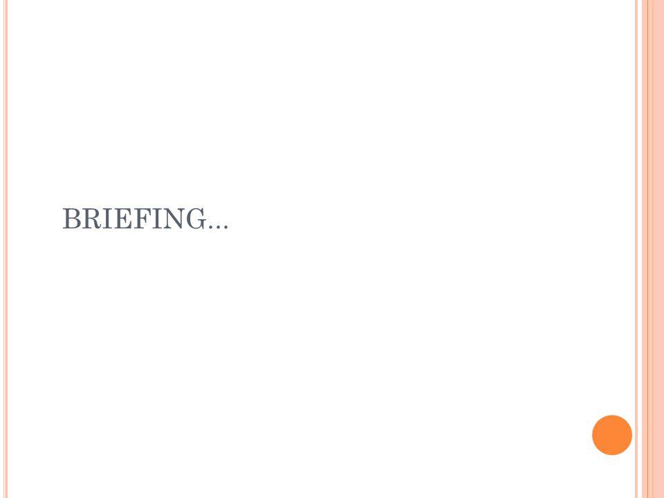 BRIEFING...