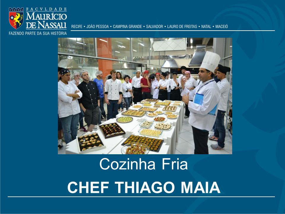 CHEF THIAGO MAIA Cozinha Fria