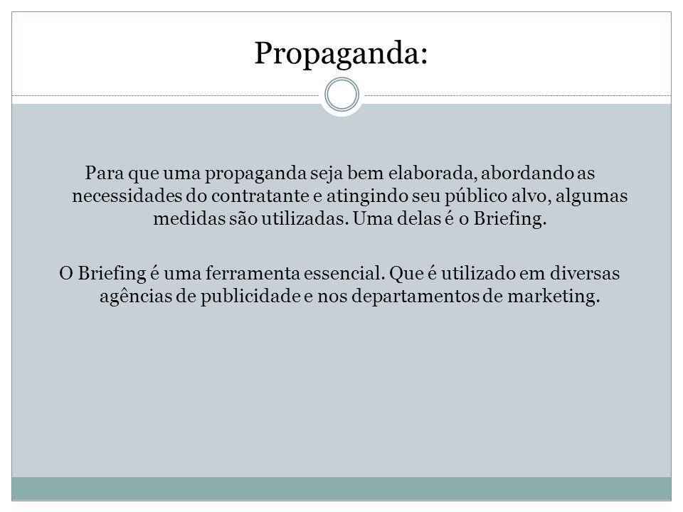 Propaganda: Para que uma propaganda seja bem elaborada, abordando as necessidades do contratante e atingindo seu público alvo, algumas medidas são uti