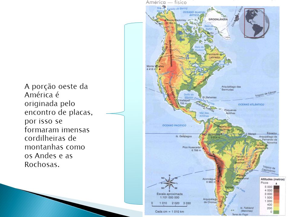 A porção oeste da América é originada pelo encontro de placas, por isso se formaram imensas cordilheiras de montanhas como os Andes e as Rochosas.