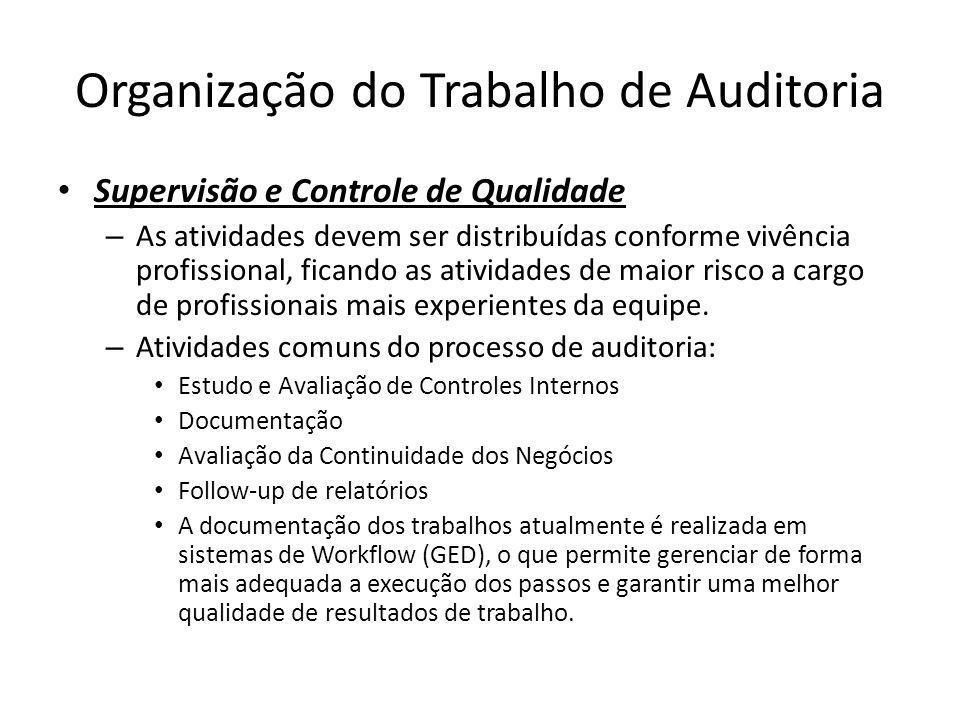 Organização do Trabalho de Auditoria Supervisão e Controle de Qualidade – As atividades devem ser distribuídas conforme vivência profissional, ficando