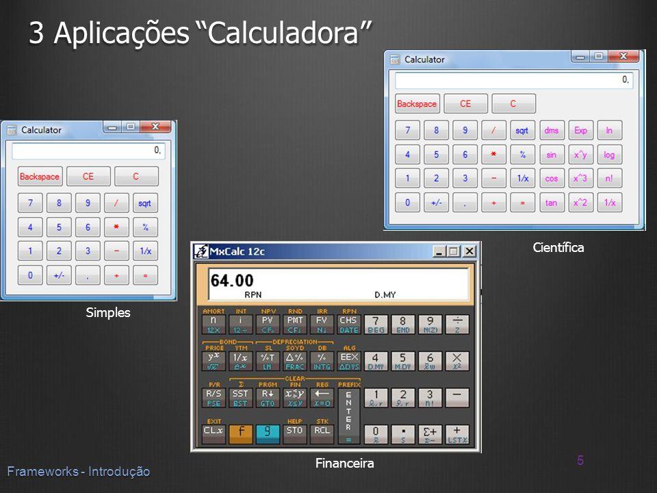 3 Aplicações Calculadora 5 Frameworks - Introdução Simples Científica Financeira
