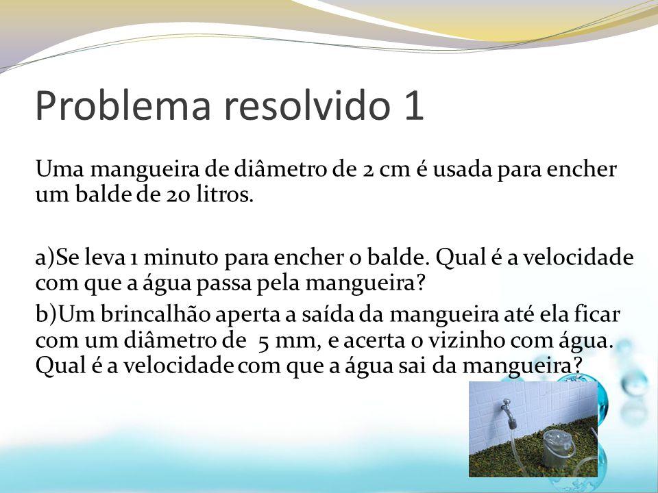 Uma mangueira de diâmetro de 2 cm é usada para encher um balde de 20 litros. a)Se leva 1 minuto para encher o balde. Qual é a velocidade com que a águ
