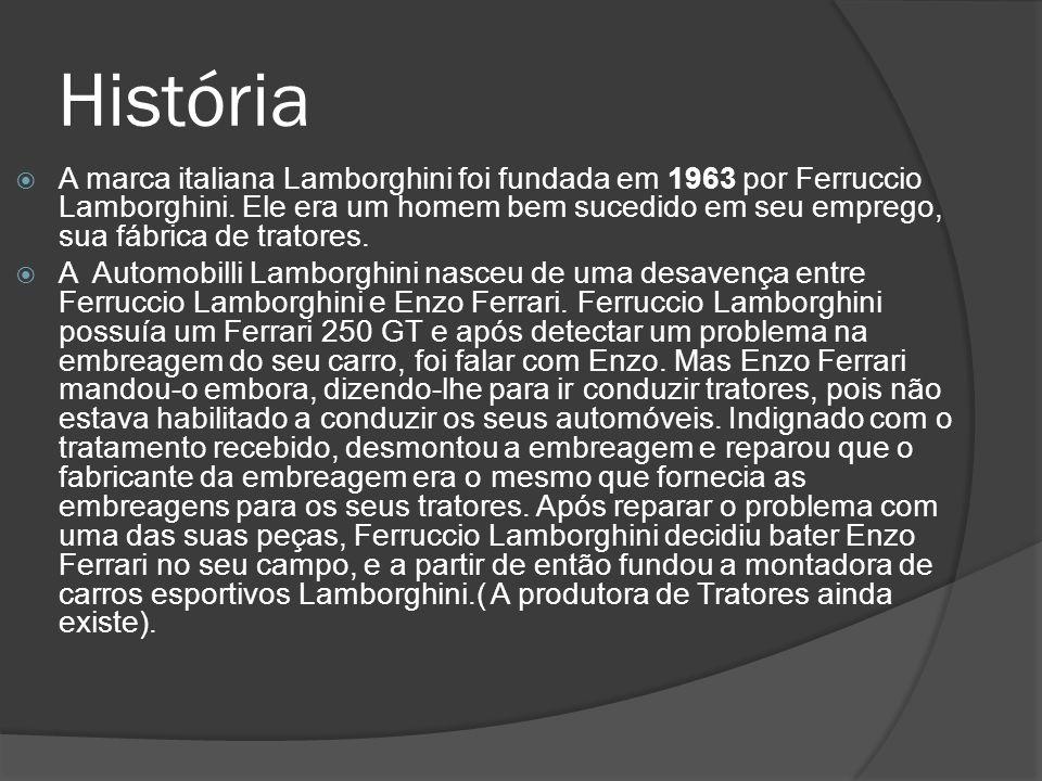 História A marca italiana Lamborghini foi fundada em 1963 por Ferruccio Lamborghini. Ele era um homem bem sucedido em seu emprego, sua fábrica de trat