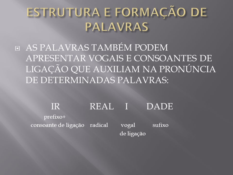 1- IDENTIFIQUE O RADICAL DAS PALAVRAS DO TEXTO.
