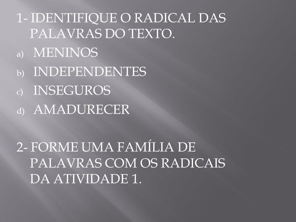 3- INDIQUE O RADICAL, A VOGAL TEMÁTICA E O TEMA DA FORMA VERBAL DEMORAM, EMPREGADA NO TEXTO.