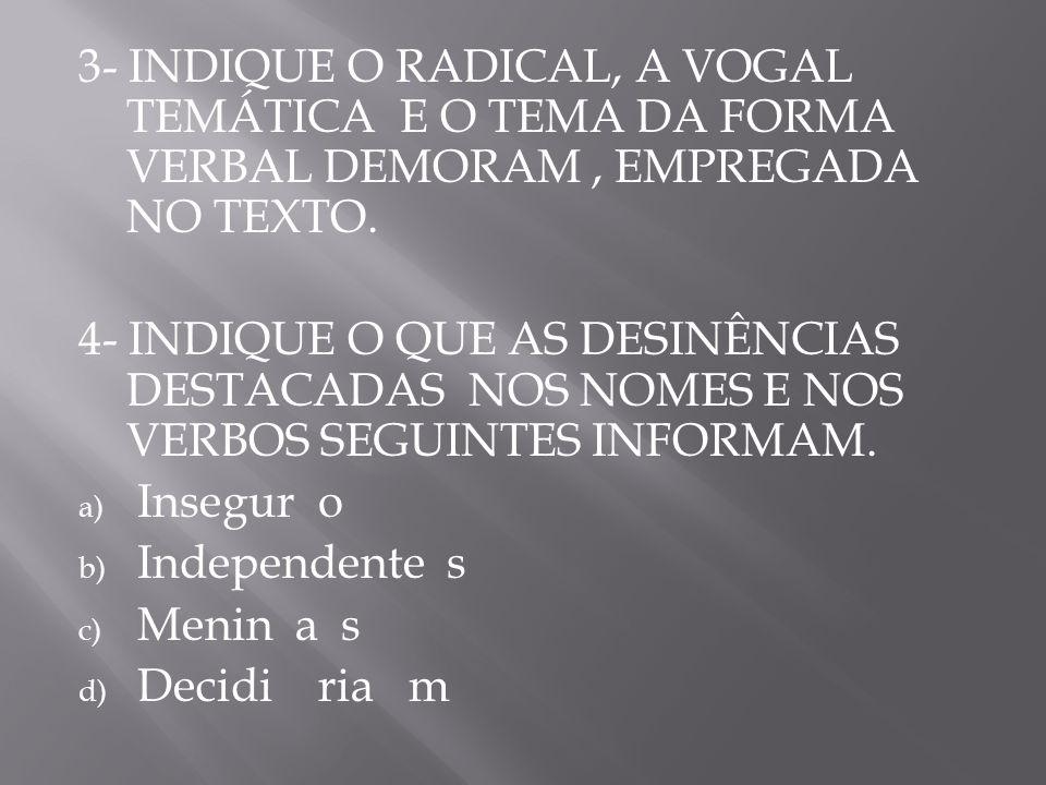 DERIVAÇÃO = formar uma palavra, chamada derivada, a partir de outra, chamada primitiva.